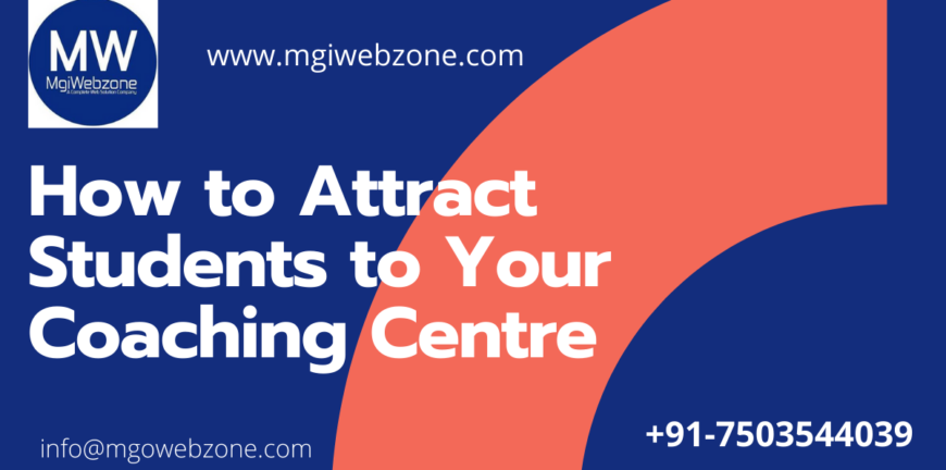 How to attract students to your Coaching Centre