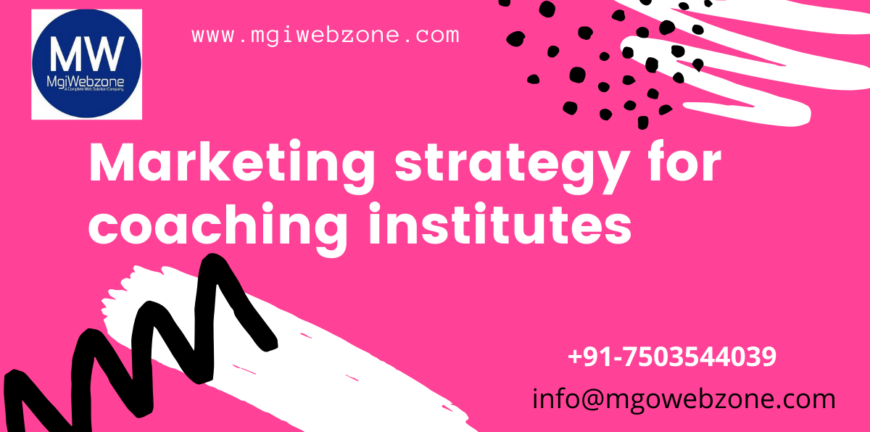 Marketing strategy for Coaching Institutes
