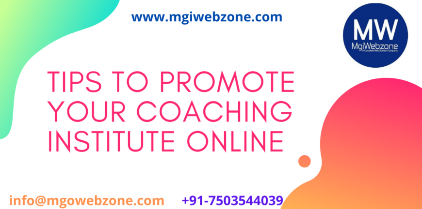 Tips to promote your Coaching Institute online